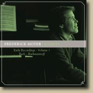 Frederick Moyer, pianist: Early Recordings Volume 1